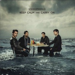 Keep Calm and Carry On by Stereophonics