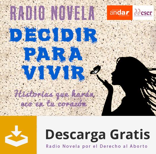 """Descarga libremente la Radio Novela """"Decidir para Vivir"""""""