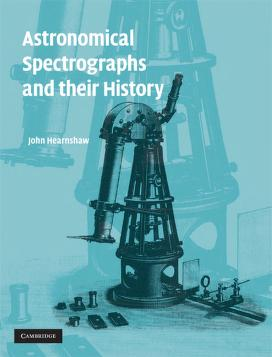 Astronomical spectrographs and their history by J. B. Hearnshaw